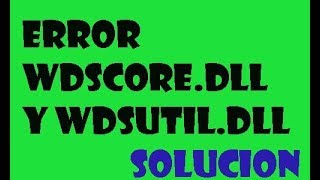 Error WDscore Dll Y Error WDSUTIL.dll En Windows 10/8/7I SOLUCIÓN 2017
