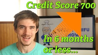 How to Build Your Credit Score FAST!  0 to 700 in Under 6 Months
