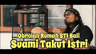 "Suami Takut Istri""OR"" STI Bali"