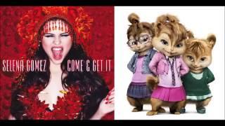 Selena Gomez Come & Get It (Chipmunk Version)