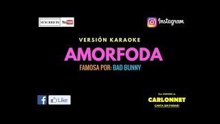 Amorfoda   Bad Bunny (Karaoke)