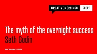 Seth Godin: [Short] The myth of the overnight success