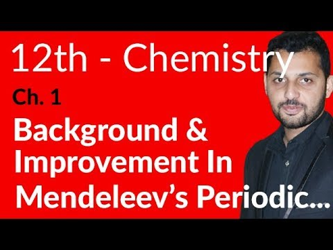 FSc Chemistry Book 2, Ch 1-Background Improvement In Mendeleev's Periodic Table-12th Class Chemistry