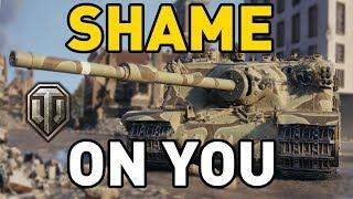 World of Tanks || SHAME ON YOU!