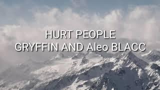 Gryffin, Aloe Blacc   Hurt People (lyric Video)