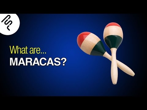 What are Maracas? How do they sound?