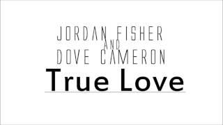 Jordan Fisher and Dove Cameron | True Love