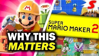 The REAL Significance of Super Mario Maker 2 - Why It Matters [Siiroth]