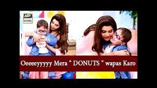 "Oeeeeyyyyy 😂 Mera "" DONUTS "" wapas Karo - ARY Digital Show"