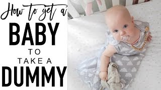 Introducing a Pacifier | How to get a baby to take a dummy