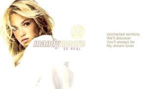 Mandy Moore: 05. Lock Me In Your Heart (Lyrics)