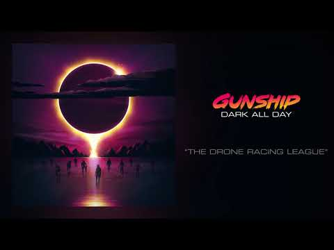 GUNSHIP - The Drone Racing League [Official Audio]