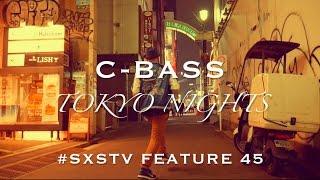 Tokyo Nights | C-Bass | Feature 45 | Fro Styles Music | #SXSTV