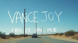 Vance Joy - Lay It On Me (Said The Sky Remix) [Official Lyric Video]