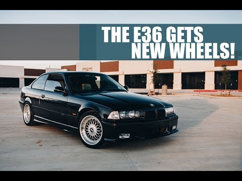 THE E36 GETS NEW WHEELS