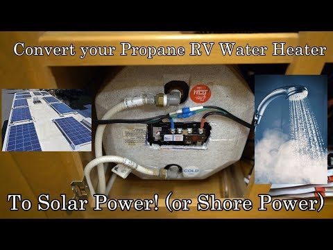 RV Propane Water Heater Converted to Solar Power! Unlimited Hot Showers Off-grid