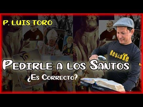 ¿Por qué le pedimos a los Santos si ya murieron? P. LUIS TORO