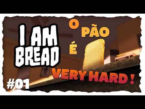 O PÃO É VERY HARD !- I AM BREAD #1