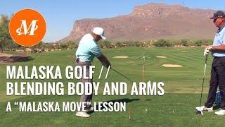 Malaska Golf // Full Swing - Malaska Move - Body & Arm Movement - Golf Tips