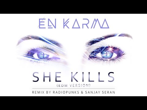 She Kills V3 Ft.Radiopunks  En Karma