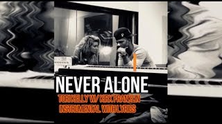 Tori Kelly - Never Alone (feat. Kirk Franklin) Instrumental with Lyrics