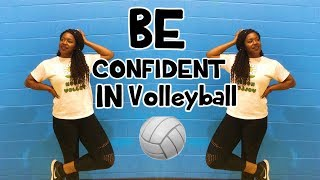 How To Be More CONFIDENT at VOLLEYBALL TRYOUTS!