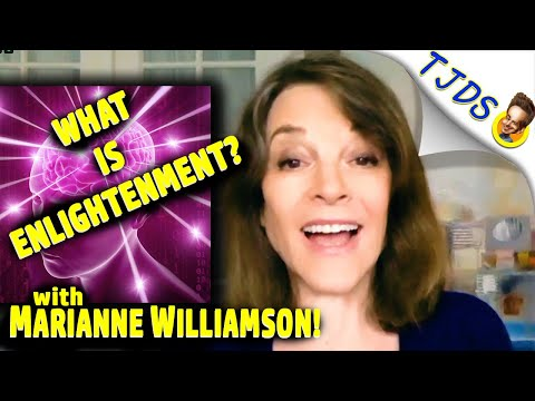 What Is Enlightenment?  with Marianne Williamson!