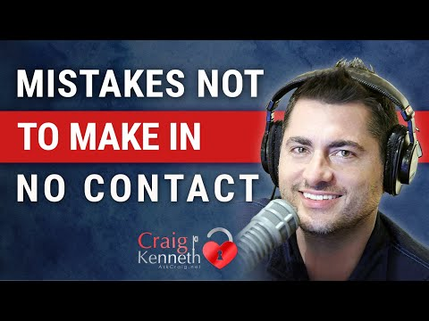 Mistakes You Must Not Make in No Contact