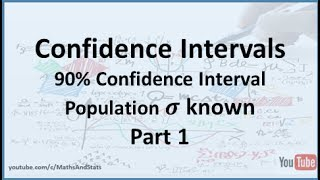 Confidence Intervals by Hand: 90% CI for a Population Mean - Sigma Known - Part 1