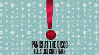 Feels Like Christmas - Panic! At The Disco  (Video)