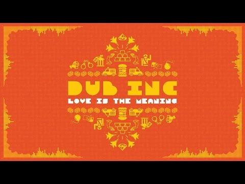 "DUB INC – Love is the meaning (Lyrics Vidéo Official) – Album ""So What"""