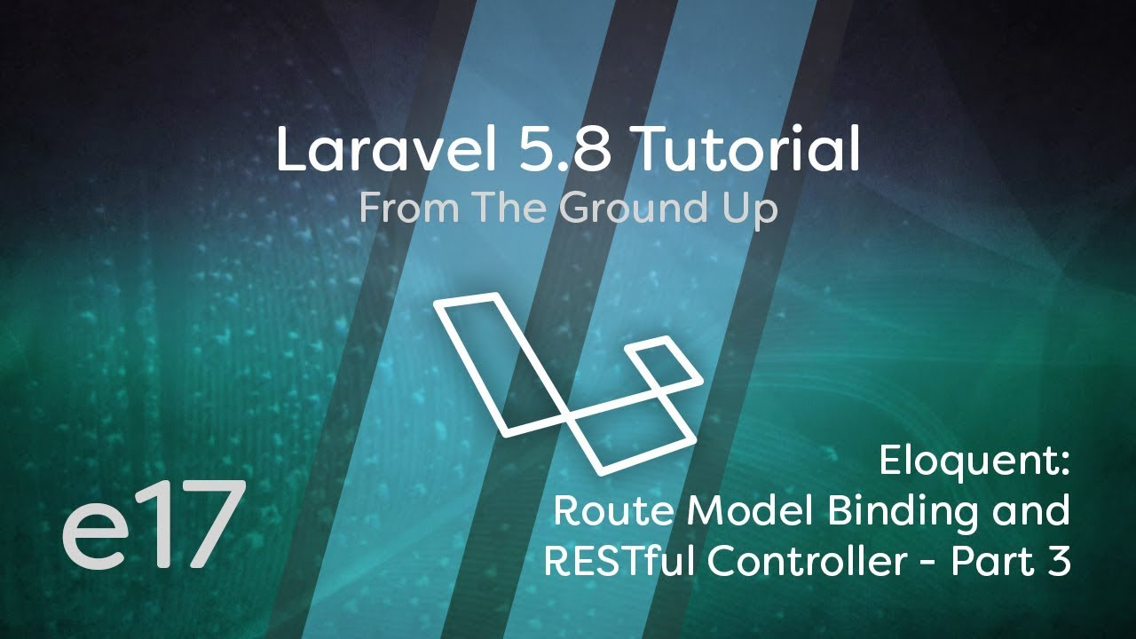 Cover image for the lesson by the title of Eloquent Route Model Binding & RESTful Controller - Part 3