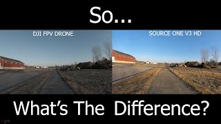 So... Whats the Difference? DJI FPV DRONE vs. TBS SOURCE ONE V3 HD