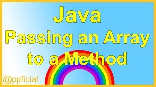Passing an Array as an Argument to a Method in Java By Example - Learn Programming - APPFICIAL