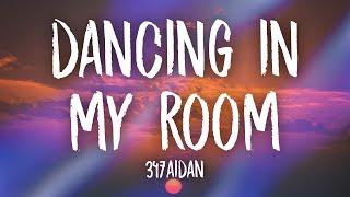 347aidan - Dancing In My Room (Lyrics) | i been dancing in my room swaying my feet