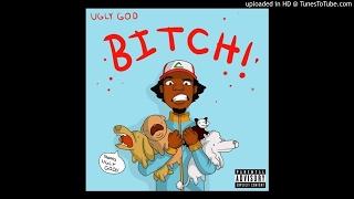 Ugly God - Bitch!