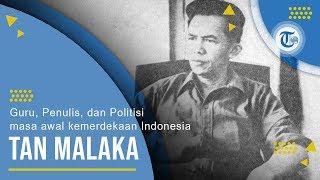 Profil Tan Malaka - Guru, Penulis, dan Politisi masa awal kemerdekaan Indonesia