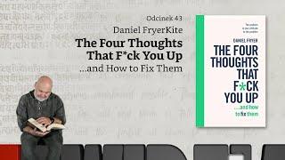 Niewidzialne książki #43: D. Fryer, The Four Thoughts That F*ck You Up