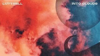 Luttrell - Into Clouds