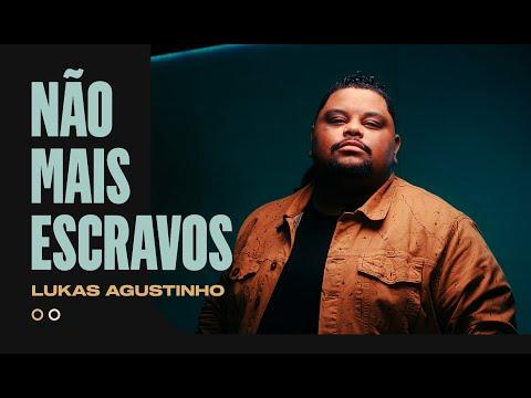 Lukas Agustinho - Não Mais Escravos