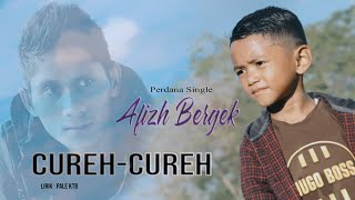 Download lagu Cureh Cureh Afizh Bergek Mp3