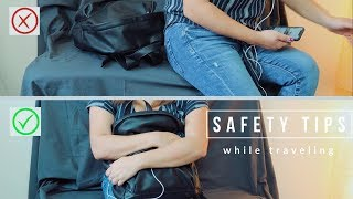 How to Stay SAFE when Traveling Anywhere!