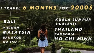 I Travelled 6 Months For 2000$ | How To Travel On Budget | Southeast Asia / Bali, Vietnam, Thailand