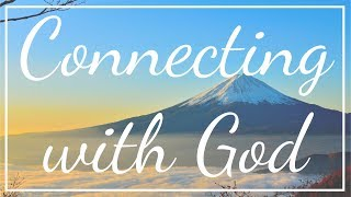 Connecting with God - Guided Meditation