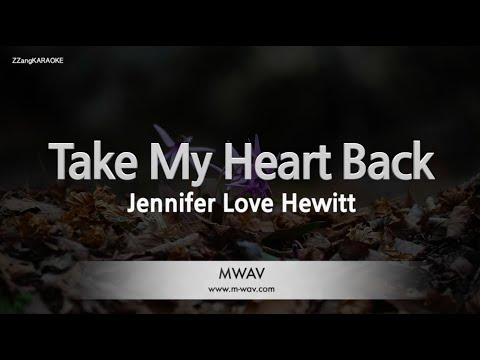 Jennifer Love Hewitt-Take My Heart Back (If Only OST) (Melody) [ZZang KARAOKE]
