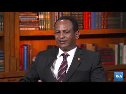 VOA Interviews Ethiopian Ambassador to US, H.E. Ambassador Fitsum Arega