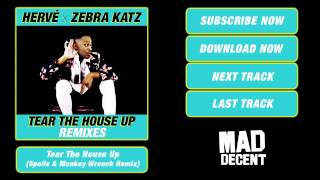 Hervé & Zebra Katz - Tear The House Up (Spoils & Monkey Wrench Remix) [Full Stream]
