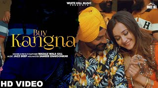 Buy Kangana (Full Song) | Wadale Wala Gill | New Song 2019 | White Hill Music