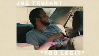 Too Legit- Joe Trufant (Audio) (SnewJ theme song)