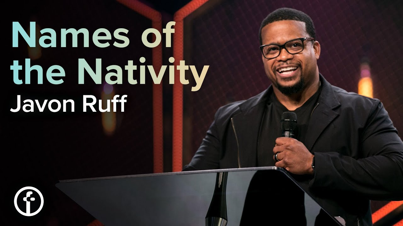 Names of the Nativity  by  Pastor Javon Ruff